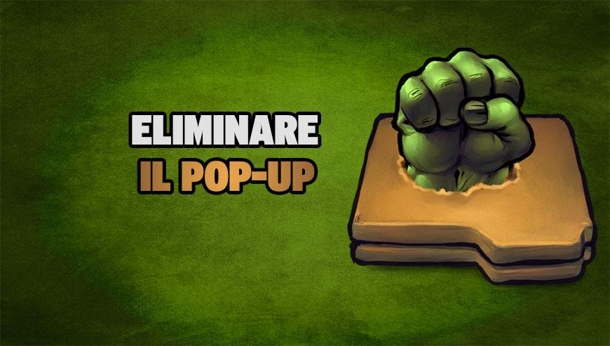 Eliminare i popup come eliminare - Eliminare finestre pop up ...
